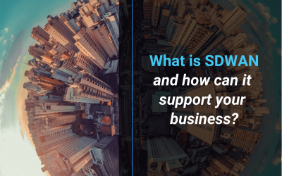 What is SDWAN and How Can it Support Your Business?
