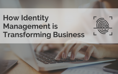 How Identity Management is Transforming Business