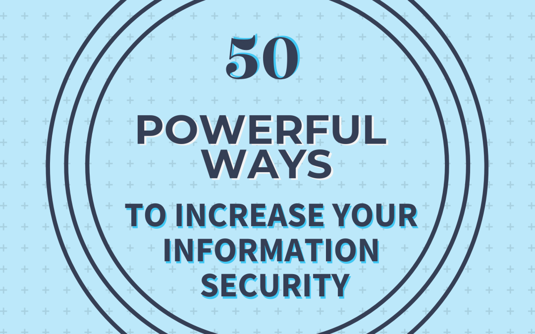 50 Powerful Ways to Increase Your Information Security