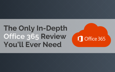 The Only In-Depth Office 365 Review You'll Ever Need