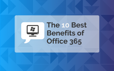 The 10 Best Office 365 Benefits for Business